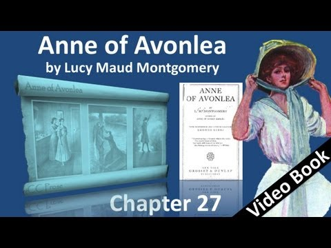 Chapter 27 - Anne of Avonlea by Lucy Maud Montgomery