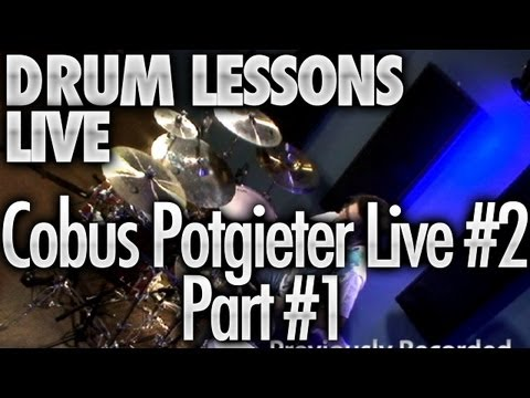 Drum Lessons Live With Cobus Potgieter #2 - Part 1