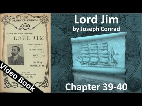 Chapter 39-40 - Lord Jim by Joseph Conrad