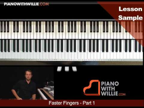 Get Faster Fingers At The Piano - PianoWithWillie.com lesson excerpt