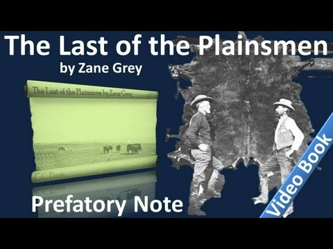 Prefatory Note - The Last of the Plainsmen by Zane Grey
