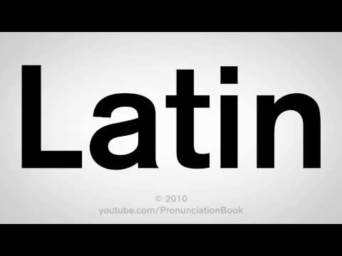How To Pronounce Latin