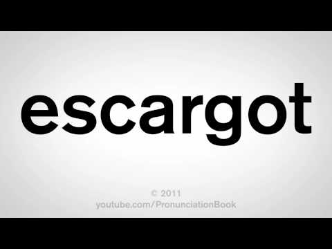 How To Pronounce Escargot