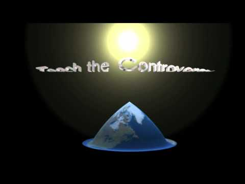 Teach the Controversy -  Flat Earth