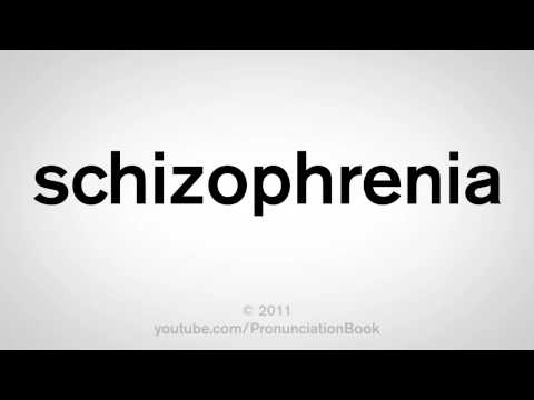 How To Pronounce Schizophrenia