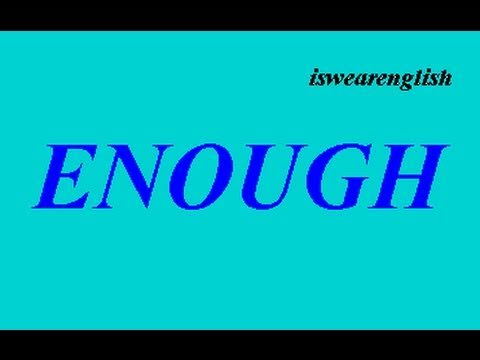 Enough - How to use it - ESL British English Pronunciation