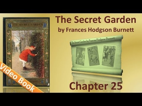 Chapter 25 - The Secret Garden by Frances Hodgson Burnett