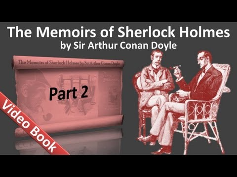 Part 2 - The Memoirs of Sherlock Holmes Audiobook by Sir Arthur Conan Doyle (Adventures 05-08)