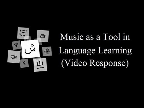 Music as a Tool in Language Learning (Video Response)