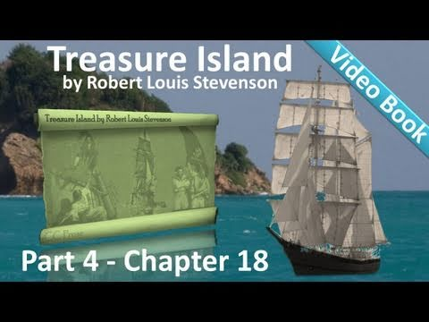 Chapter 18 - Treasure Island by Robert Louis Stevenson
