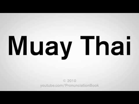 How To Pronounce Muay Thai