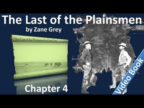 Chapter 04 - The Last of the Plainsmen by Zane Grey