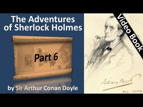 Part 6 - The Adventures of Sherlock Holmes Audiobook by Sir Arthur Conan Doyle (Adventures 11-12)