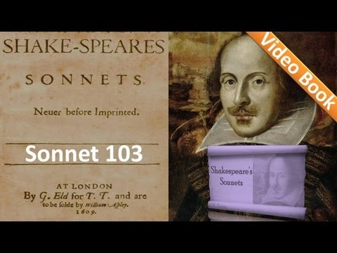 Sonnet 103 by William Shakespeare