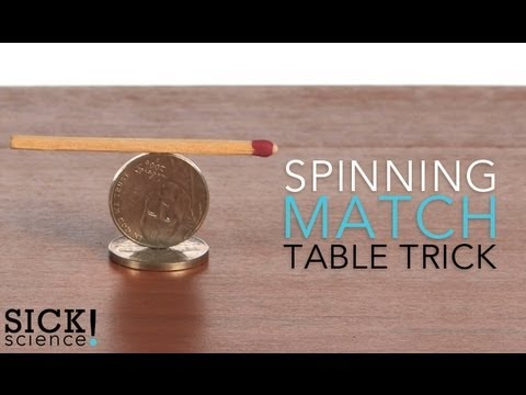 Spinning Match - Table Trick - Sick Science! #106