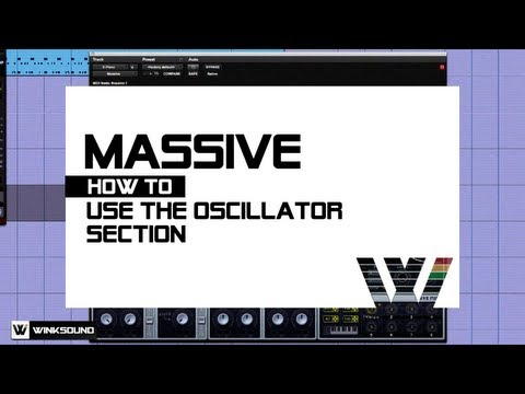 Native Instruments Massive: How To Use The Oscillator Section | WinkSound