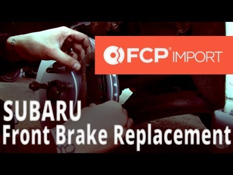 Subaru Brake Replacement (1999 Legacy Front Pads and Rotors) FCP Import