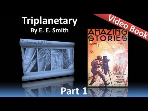 Part 1 - Triplanetary Audiobook by E. E. Smith (Chs 1-4)