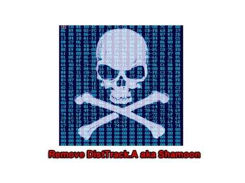 Remove DistTrack.A aka Shamoon Malware Infects, Steals, Wipes MBR by Britec