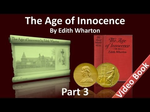 Part 3 - The Age of Innocence Audiobook by Edith Wharton (Chs 17-22)