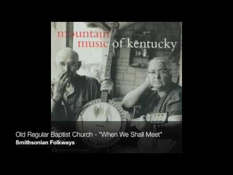 """Old Regular Baptist Church - """"When We Shall Meet"""""""