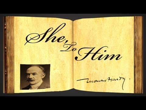 Pearls Of Wisdom - She to Him by Thomas Hardy - Poetry Reading