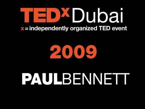 TEDxDubai - Paul Bennett - 10/10/09