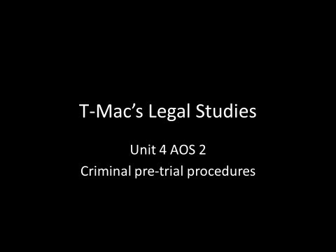 VCE Legal Studies - Unit 4 AOS2 - Criminal pre-trial procedures