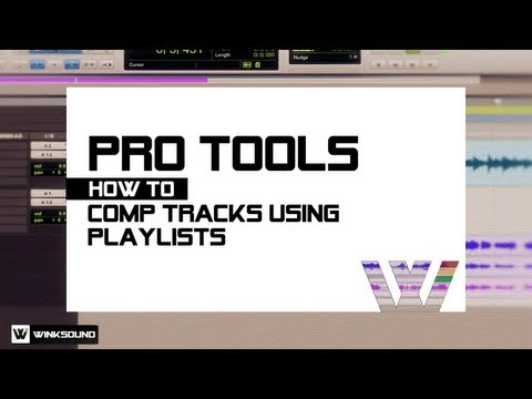 Pro Tools: How To Comp Tracks Using Playlists | WinkSound