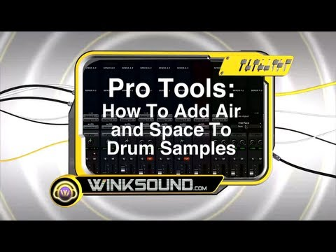 Pro Tools: How To Add Air and Space To Drum Samples