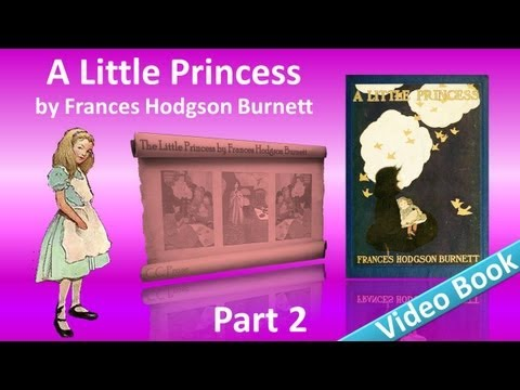 Part 2 - A Little Princess Audiobook by Frances Hodgson Burnett