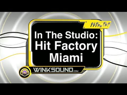 The Hit Factory Miami | In The Studio | WinkSound