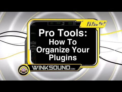 Pro Tools: How To Organize Your Plugins