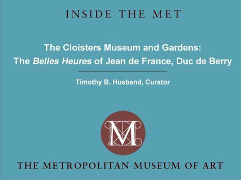 The Cloisters Museum and Gardens: The Belles Heures of Jean de France, Duc de Berry
