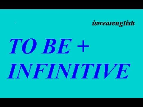 to BE + Infinitive - An Explanation - ESL British English Pronunciation