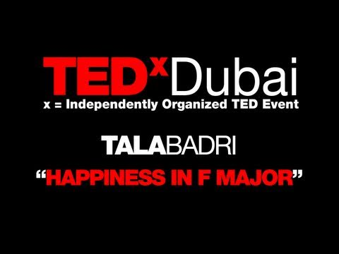 TEDxDubai 2010| Tala Badri | Happyness in the Key of F Major.mov