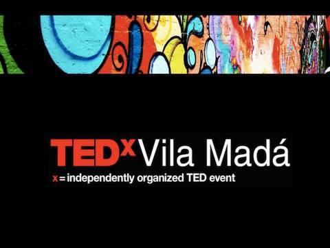 TEDxVilaMadá - Andrea Éboli - 04/29/10