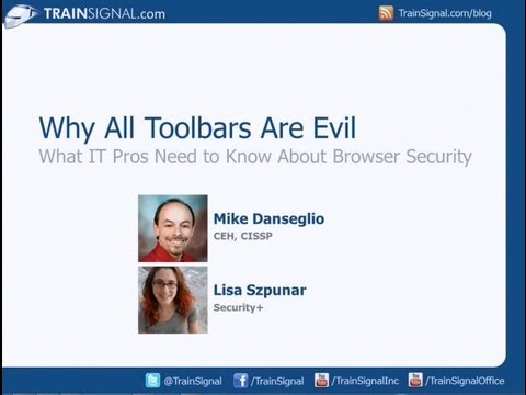 Why All Toolbars Are Evil: Browser Security for IT Pros