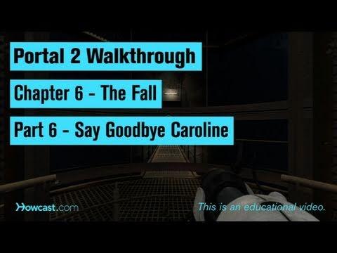 Portal 2 Walkthrough / Chapter 6 - Part 6: Say Goodbye Caroline