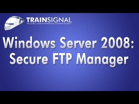 Windows Server 2008 Tutorial -  Secure FTP Manager