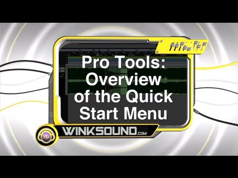 Pro Tools: Overview of the Quick Start Menu | WinKSound