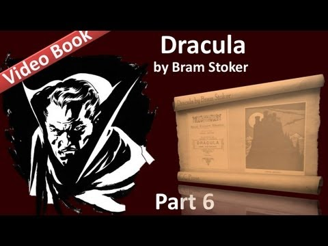 Part 6 - Dracula Audiobook by Bram Stoker (Chs 20-23)