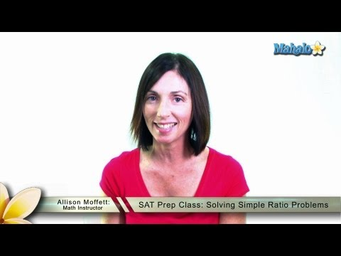 SAT Prep Class: Solving Simple Ratio Problems
