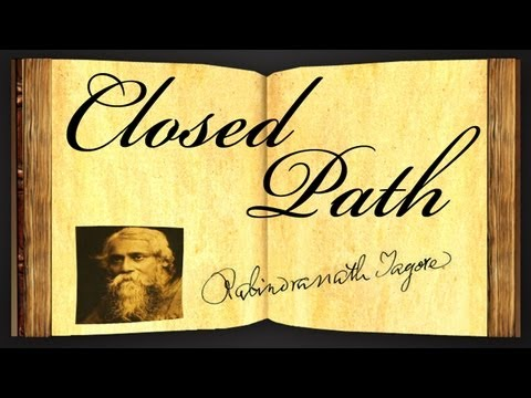Pearls Of Wisdom - Closed Path by Rabindranath Tagore - Poetry Reading