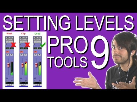 Setting Levels - Pro Tools 9