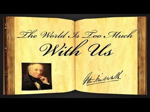 Pearls Of Wisdom - The World Is Too Much With Us by William Wordsworth - Poetry Reading