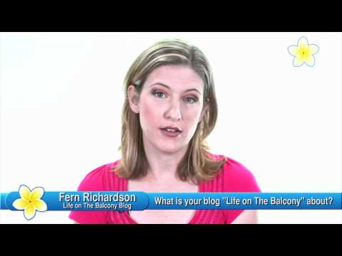 What is Your Blog Life on The Balcony about - Fern Richardson