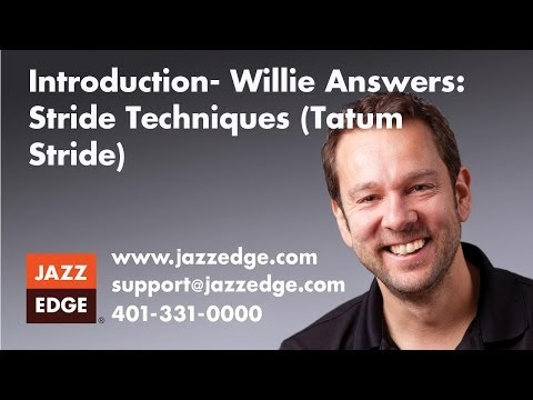 Willie Answers 23: Stride Techniques (Tatum Stride) Introduction