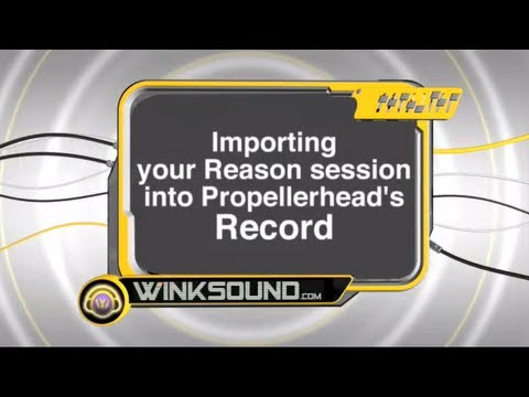 Propellerhead Record: Importing Reason Sessions | WinkSound