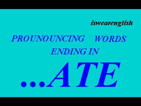 Pronunciation of words ending ...ate - ESL British English Pronunciation